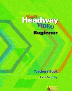 New Headway Video Beginner Teacher's Book