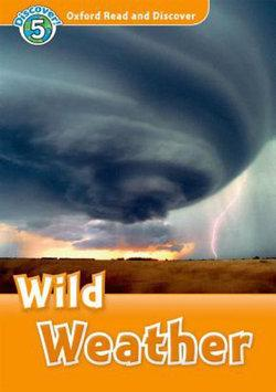 Oxford Read and Discover 5 Wild Weather Audio CD Pack