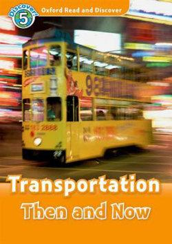 Oxford Read and Discover 5 Transportation Then and Now Audio CD Pack