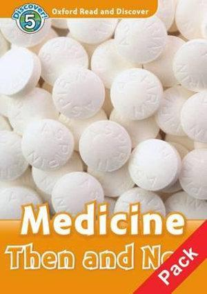 Oxford Read and Discover 5 Medicine Then and Now Audio CD Pack