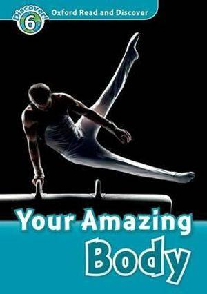 Oxford Read and Discover 6 Your Amazing Body Audio CD Pack