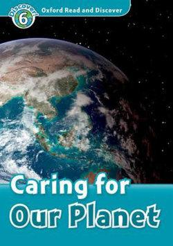 Oxford Read and Discover 6 Caring For Our Planet Audio CD Pack