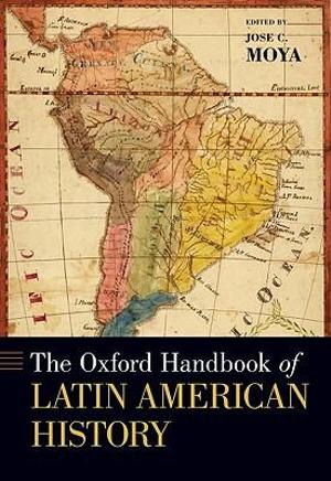 The Oxford Handbook of Latin American History