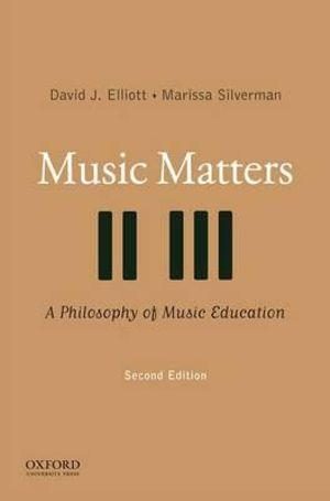 Music Matters: A Philosophy of Music Education