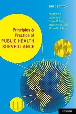Principles and Practice of Public Health Surveillance