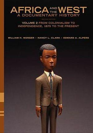 Africa and the West: A Documentary History, Volume 2