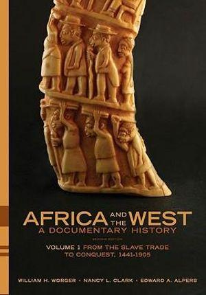 Africa and the West: A Documentary History, Volume 1