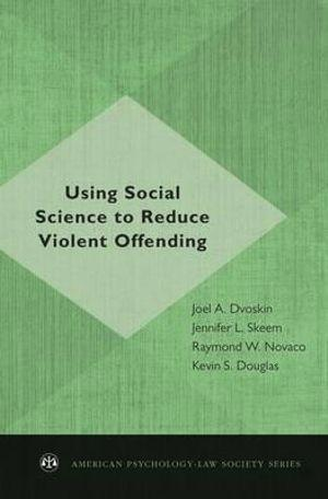 Using Social Science to Reduce Violent Offending