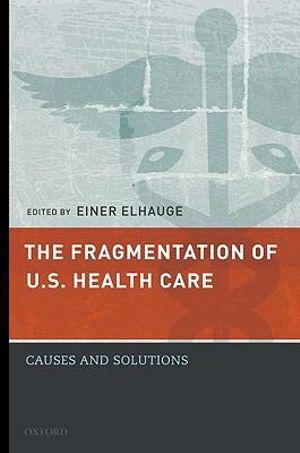 The Fragmentation of U.S. Health Care