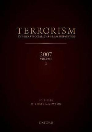 Terrorism: International Case Law Reporter, 2007: Volume 1