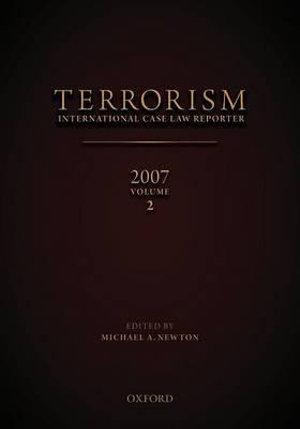 Terrorism: International Case Law Reporter, 2007: Volume 2