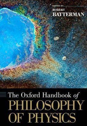 The Oxford Handbook of Philosophy of Physics