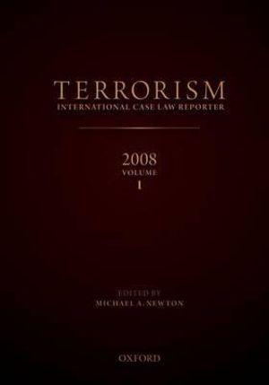 Terrorism: International Case Law Reporter, 2008: Volume 1