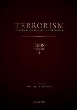 Terrorism: International Case Law Reporter, 2008: Volume 2