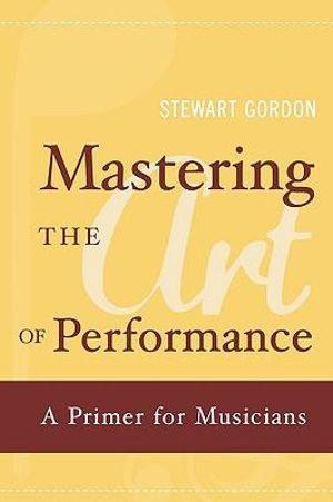 Mastering the Art of Performance