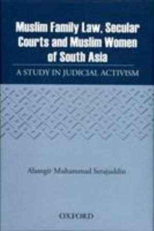 Muslim Family Law, Secular Courts and Muslim Women