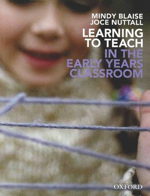 Learning to Teach in the Early Years Classroom