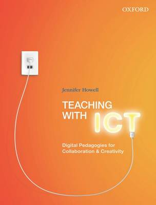 Teaching with ICT Digital Pedagogies for Collaboration & Creativity