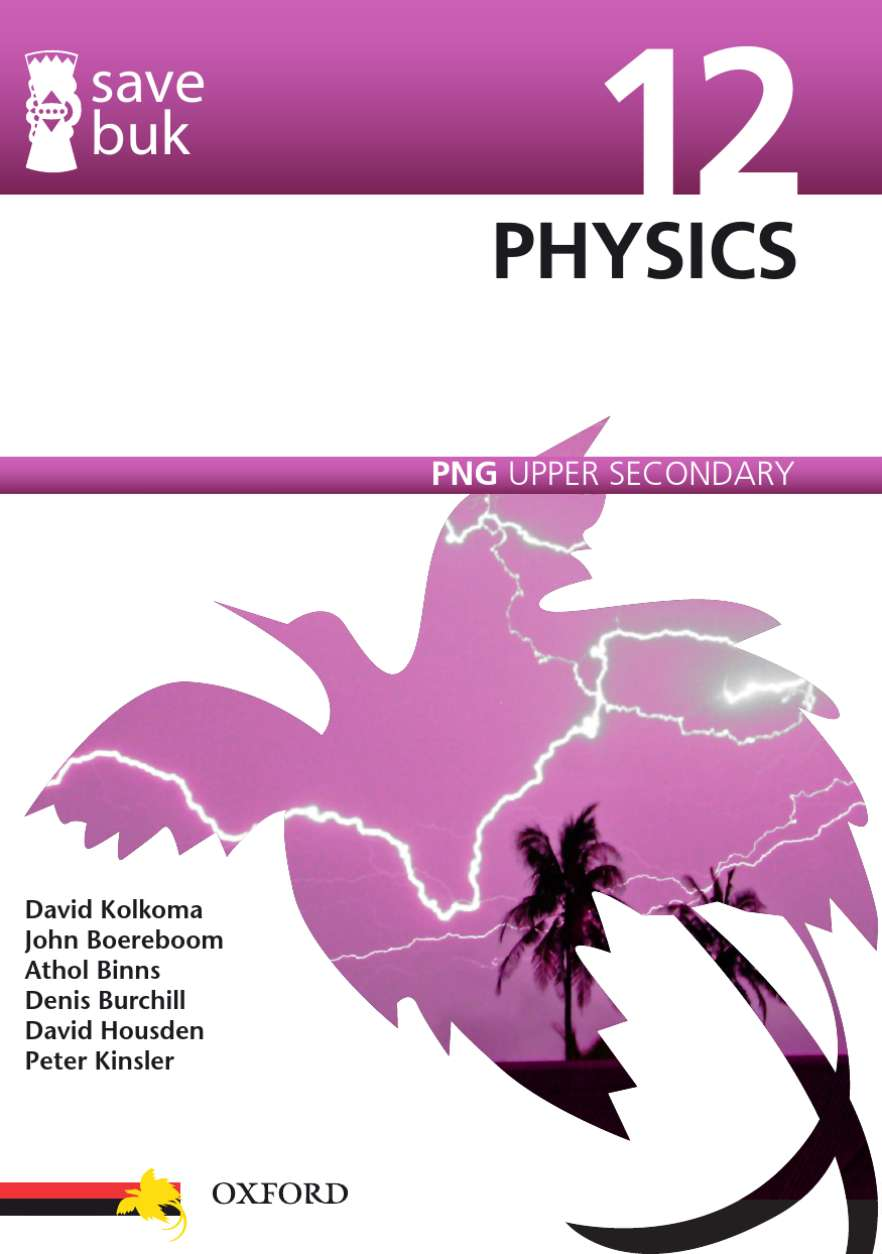 Save Buk: PNG Upper Secondary - Physics, Grade 12