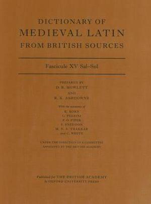 Dictionary of Medieval Latin from British Sources, Fascicule XV Sal-Sol