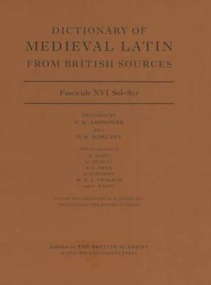 Dictionary of Medieval Latin from British Sources, Fascicule XVI Sol-Syr
