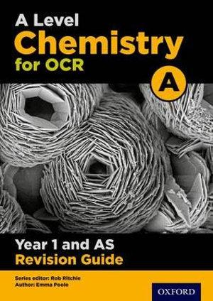 OCR A Level Chemistry A Year 1 Revision Guide