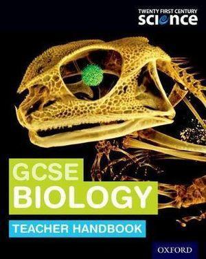 Twenty First Century Science: GCSE Biology Teacher Handbook