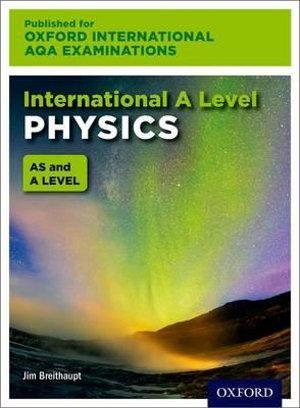 International A Level Physics for Oxford International AQA Examinations
