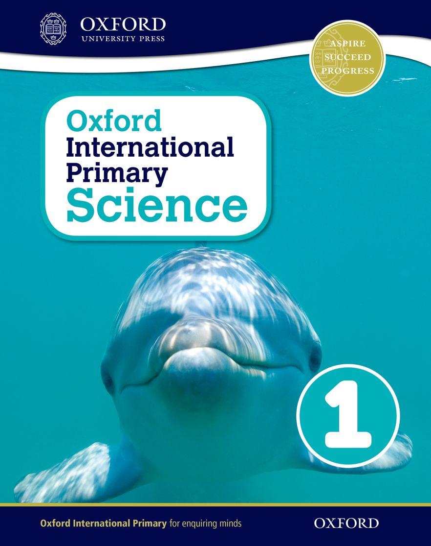 Oxford International Primary Science Student Workbook 1