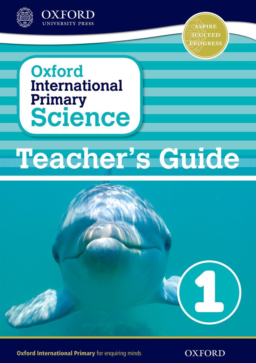 Oxford International Primary Science Teacher Guide 1
