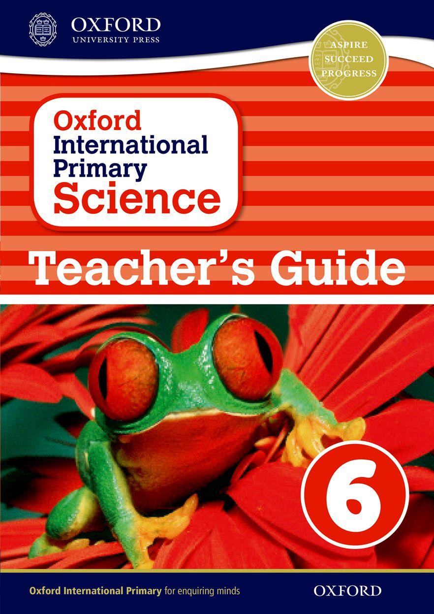 Oxford International Primary Science Teacher Guide 6