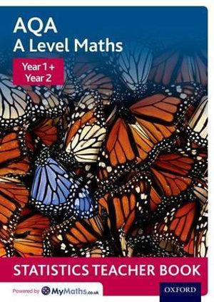 AQA A Level Maths Year 1 + Year 2 Statistics Teacher Book