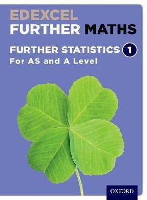 Edexcel A Level Further Maths Further Statistics 1 Student Book
