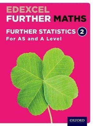 Edexcel A Level Further Maths Further Statistics 2 Student Book