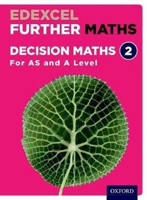 Edexcel A Level Further Maths Further Decision 2 Student Book