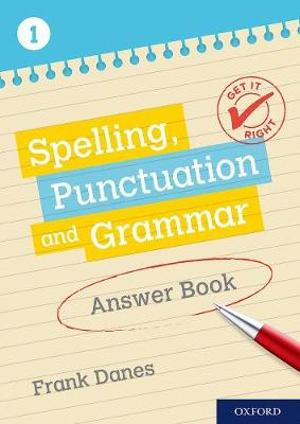 Get It Right: KS3; 11-14. Spelling, Punctuation and Grammar Answer Book 1