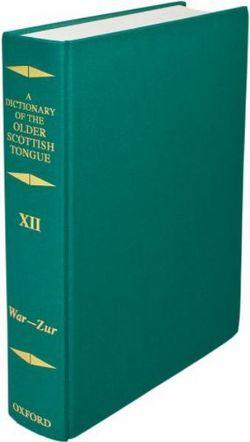 A Dictionary of the Older Scottish Tongue, Volume 12, War-Zurnbarrie