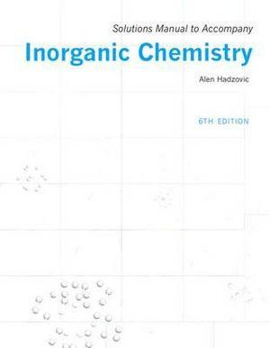 Solutions Manual to Accompany Inorganic Chemistry 6th edition