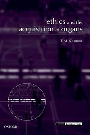 Ethics and the Acquisition of Organs