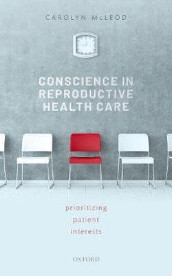 Conscience in Reproductive Health Care