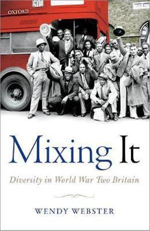 Mixing It Diversity in World War Two Britain