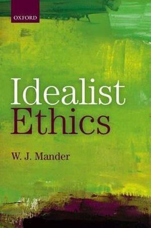 Idealist Ethics