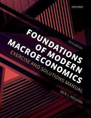 Foundations of Modern Macroeconomics Exercise and Solutions Manual