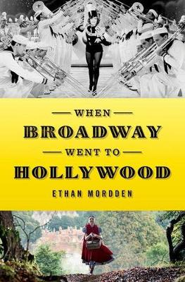 When Broadway Went to Hollywood