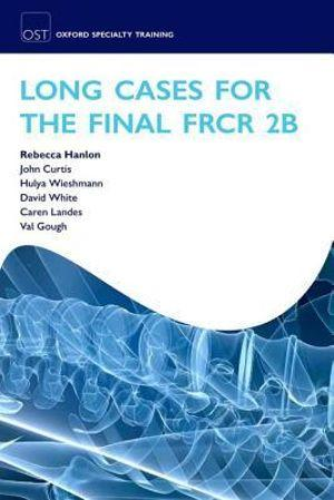 Long Cases for the Final FRCR 2B