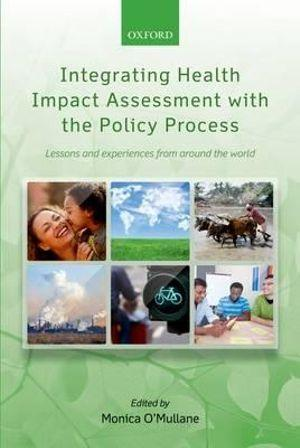 Integrating Health Impact Assessment with the Policy Process