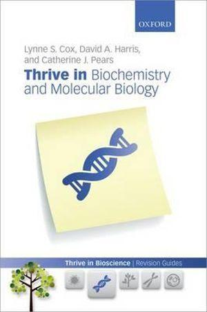 Thrive in Biochemistry and Molecular Biology