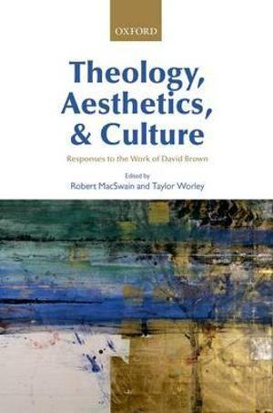 Theology, Aesthetics, and Culture