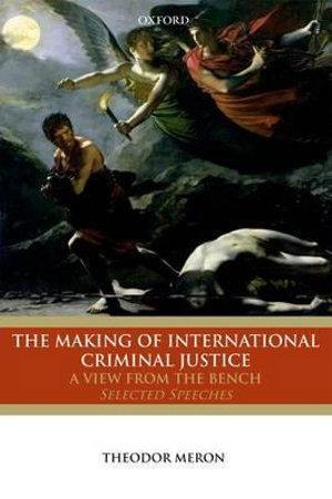 The Making of International Criminal Justice
