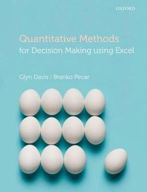 Quantitative Methods for Decision Making Using Excel